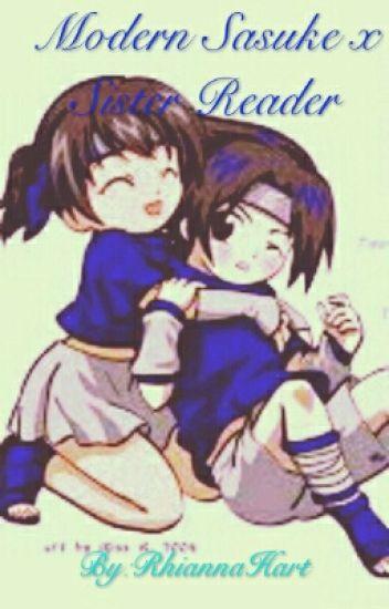 Modern Sasuke x Sister Reader - R Barnes - Wattpad