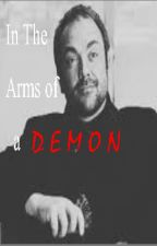 In The Arms Of A Demon (Crowley x Reader) by otakufangirl2014