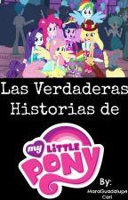 Las Verdaderas Historias de ''My Little Pony''. by Sweet_Mari12