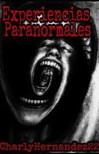 Experiencias Paranormales  by CharlyHernandez22