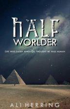 HalfWorlder #Wattys2017 by HerringAli