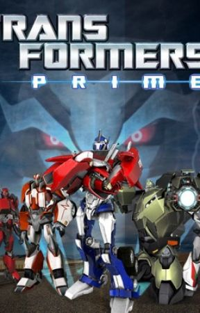 Transformers Prime: 4 human friends - Team Prime - Wattpad