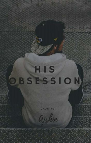 HIS OBSESSION(completed)