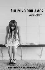 Bullying con Amor by vadavaldes