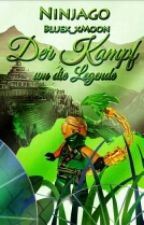 Der Kampf um die Legende - Ninjago FF #Wattys2016 by Bluex_xMoon