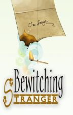 Bewitching Stranger (Completed) by MariaMercedes02