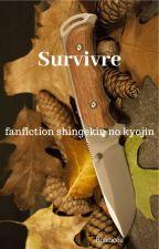 Survivre [TERMINEE] by MariePauleDunant