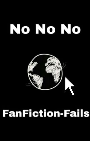No No No - FanFiction-Fails by weil_baerchen
