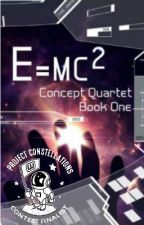 E = mc2 [Concept Quartet Book One] by JaneApricity