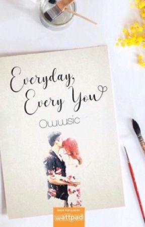 Everyday, Every You (Published Under LIB) by owwSIC