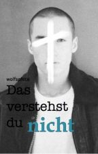 Das verstehst du nicht (bxb) by Wolfspfote