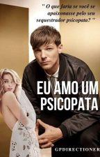 Eu amo um Psicopata | L.T  by thainaragois