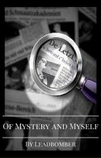 Of Mystery and Myself (2nd person detective story) by leadbomber