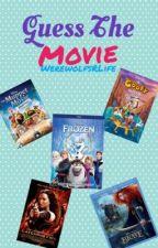 Guess The Movie! by WerewolfsRLife