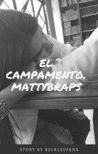 El campamento. MattyBraps by BgirlEspana