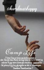 Camp Life | Dawid Kwiatkowski (part one, zakończone) by karolinaishappy