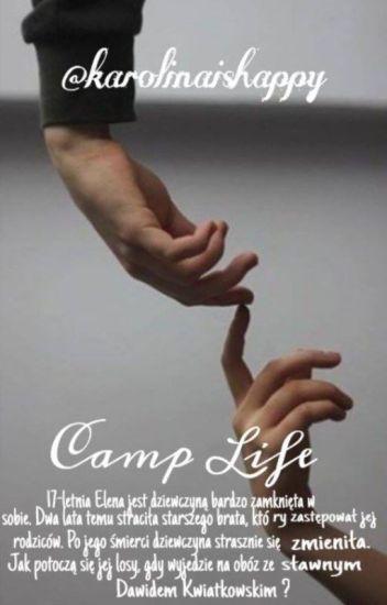 Camp Life | Dawid Kwiatkowski (part one, zakończone)