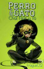Perro & Gato (Chat Noir y tú) by Makotsu