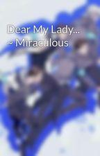 Dear My Lady... by Corvi1D