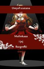 Umysł Szatana czyli Muffinkaaa I Jej Bazgrołki by Muffinkaaa