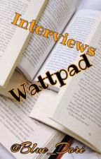 Interviews Wattpad by _Destroy_Me
