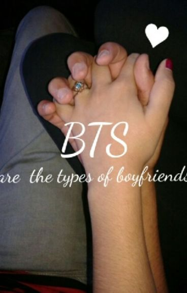 BTS are the types of boyfriends ♔
