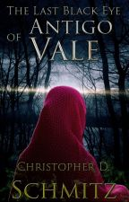The Last Black Eye of Antigo Vale by ChristopherSchmitz
