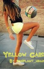 Yellow Card by eggplant_ninja