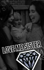 Love me sister - Camren© by camrenalways7