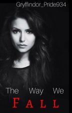 The Way We Fall | Book 3 by Gryffindor_Pride934