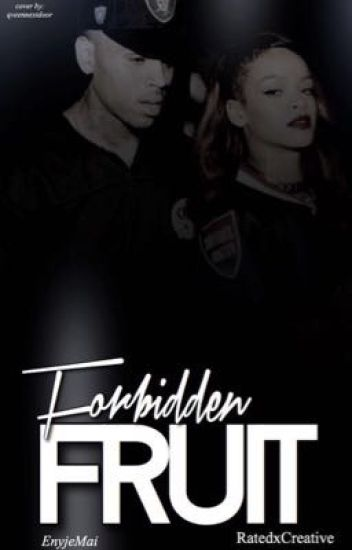 Forbidden Fruit|| A Chrianna Fanfiction||