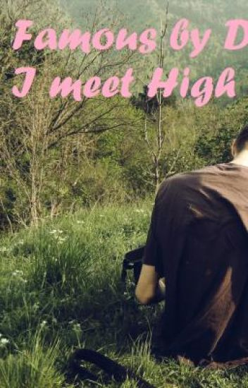 Famous by Default: I Meet High School