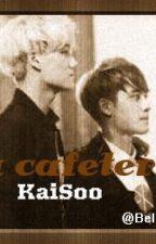 La Cafetería (KaiSoo)Two Shot by BellasooKaisoo