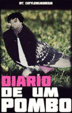 Diário De Um Pombo by CatyleneJauregui