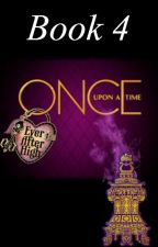 Once Upon a Time: Ever After High (Book 4) by HappilyEverAfter19