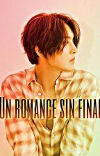 UN ROMANCE SIN FINAL [EN EDICIÓN] by fathyun_khj