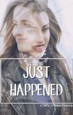 Just Happened -Camren Fanfic- TERMINADA by keepwithcamren