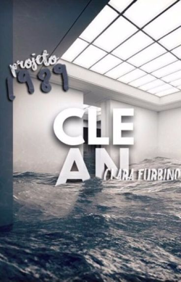 Clean [Projeto 1989]  by Claireth13