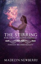 the Stirring || Book 1 of the Amatori Chronicles by FeralFeline101