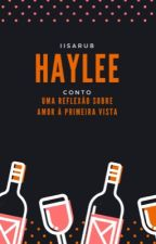 Haylee - Uma Reflexão Sobre Amor À Primeira Vista by iisarub