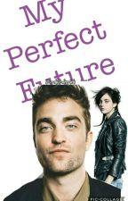 My Perfect Future  by Beautifulsplit17