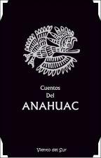Cuentos del Anahuac by Viento_del_Sur