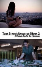 Tony Stark's Daughter | Book 2 by Meowlnir