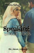 Speaking Without Words by the_dream_follower