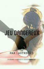 Jeu Dangereux by astre023