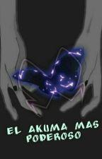 El Akuma Mas Poderoso by LadyDaniMoon