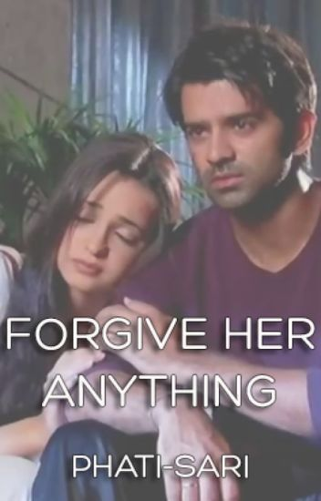 Forgive Her Anything (IPKKND AU) #Wattys2016