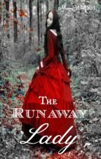 The Runaway Lady by Curious_Dreamer161