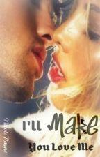 I'll Make You Love Me by NicoleRayne