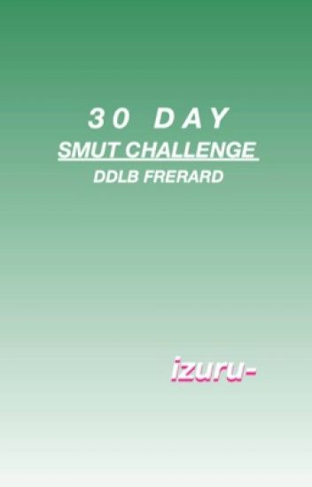 30 Day Smut Challenge [DD/LB FRERARD]